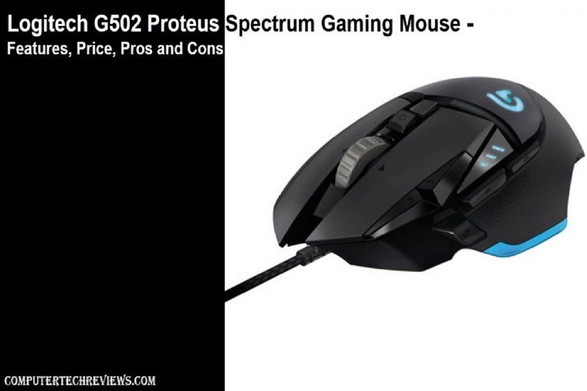 Logitech G502 Proteus Spectrum Gaming Mouse – Features, Price, Pros and Cons