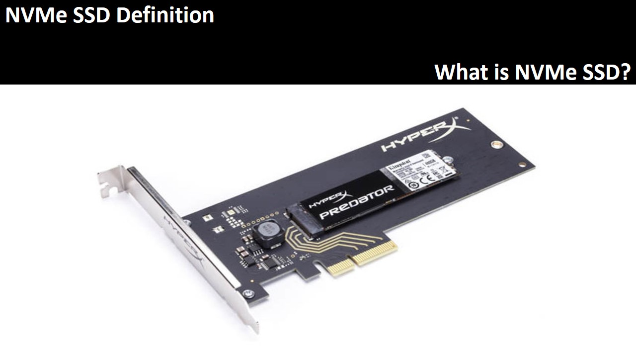 NVME SSD: Definition, Features & Uses | Computer Tech Reviews
