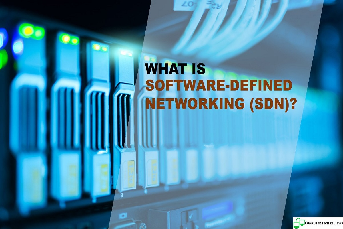 Software-Defined Networking (SDN) – Definition, Features, Benefits and More