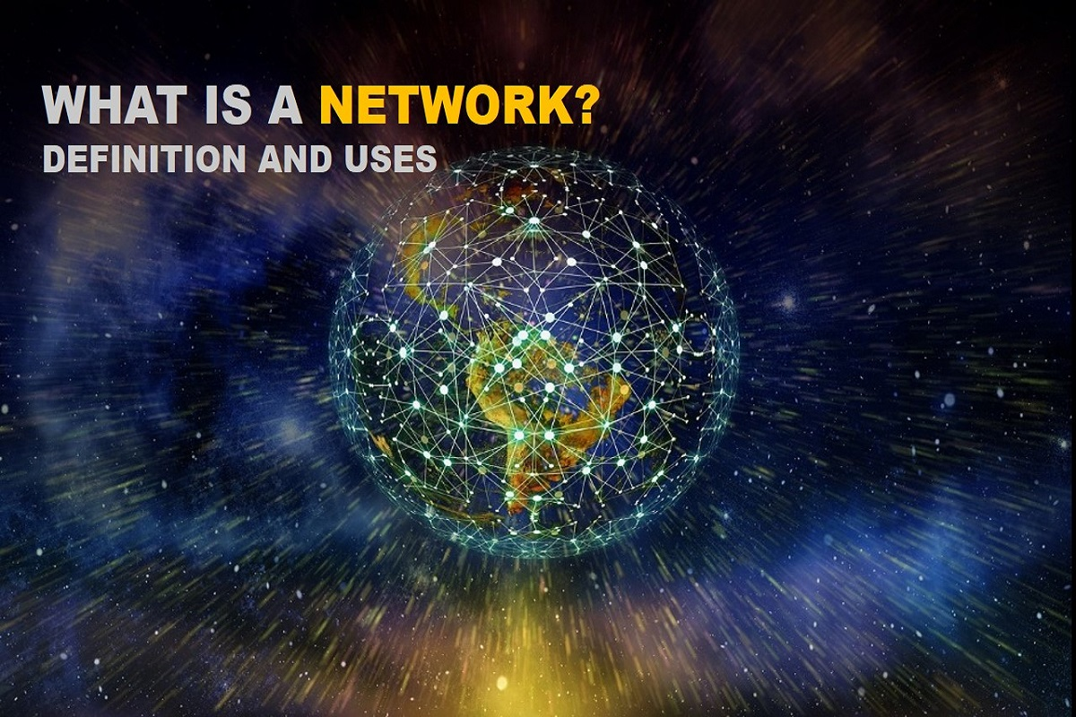 What is a Network – Definition and Uses