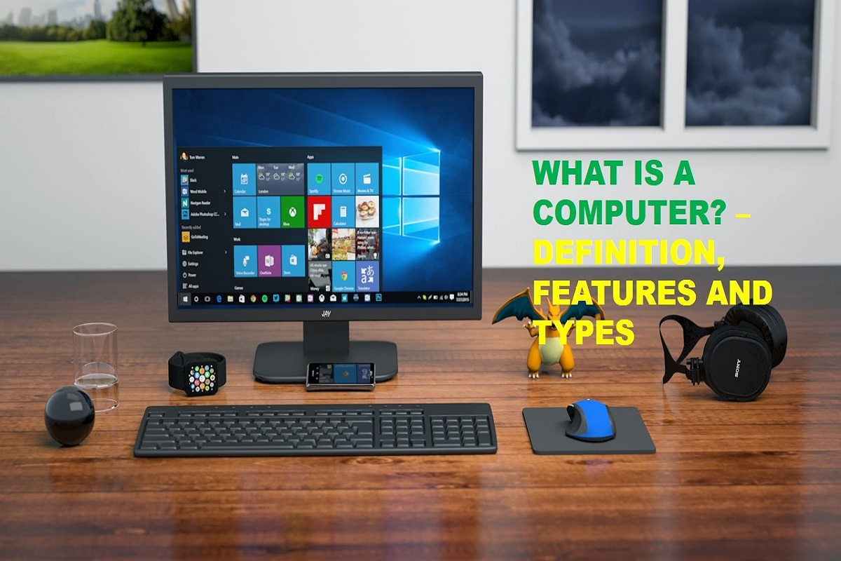 What is a Computer? – Definition, Features, and Types
