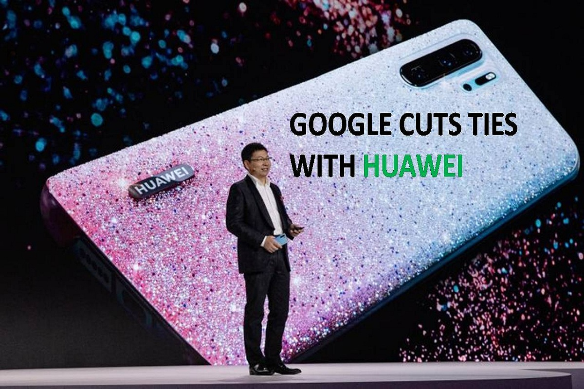 Google cuts ties with Huawei – Latest News