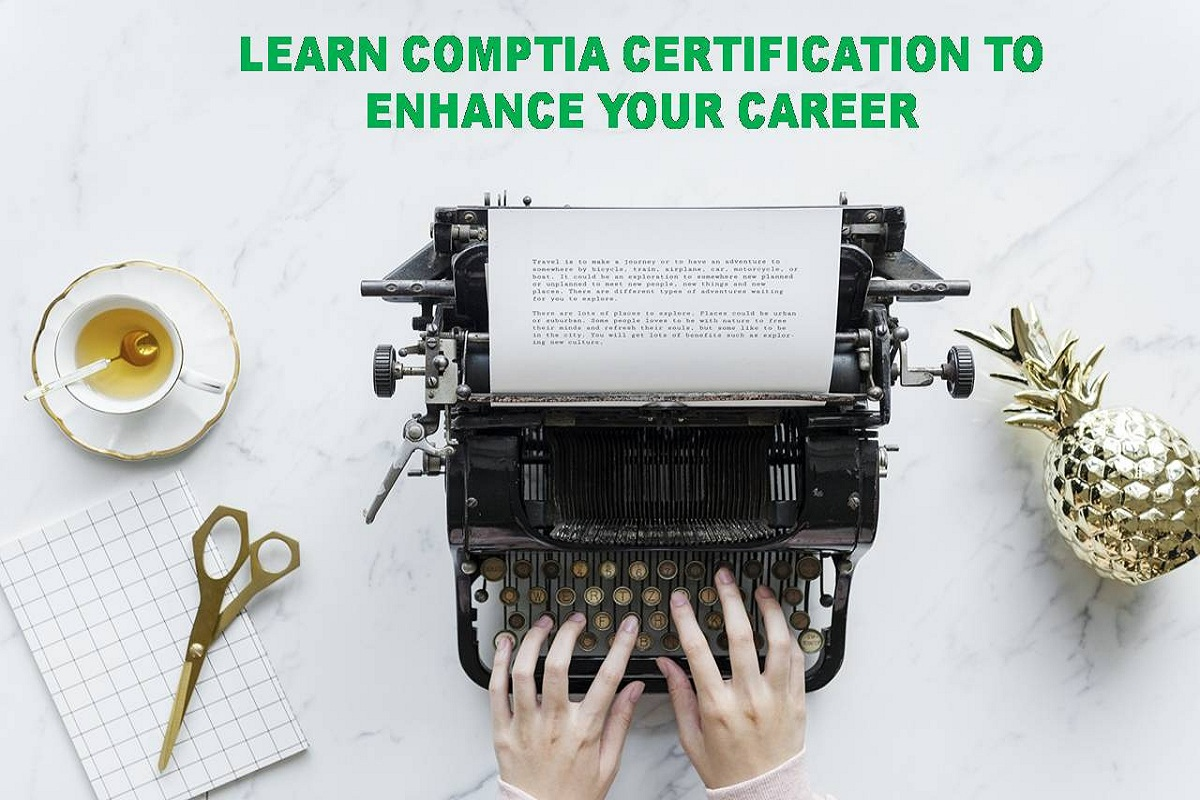 Learn CompTIA Certification to Enhance your Career
