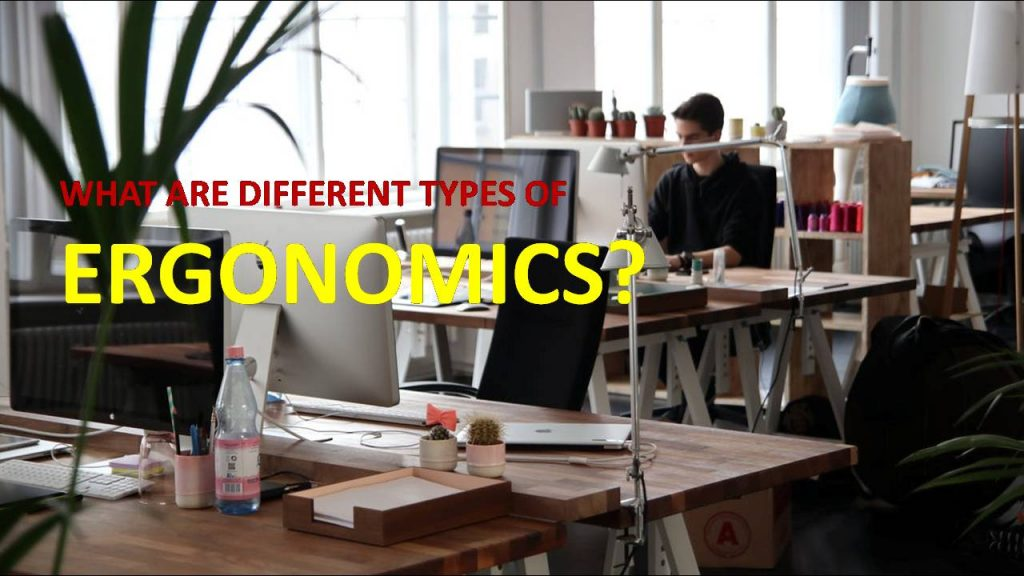 What Are Different Types of Ergonomics