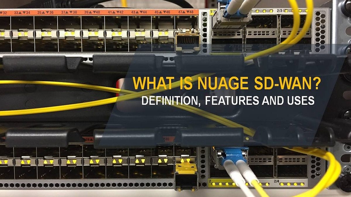 What is Nuage SD-WAN? – Definition, Features and Uses