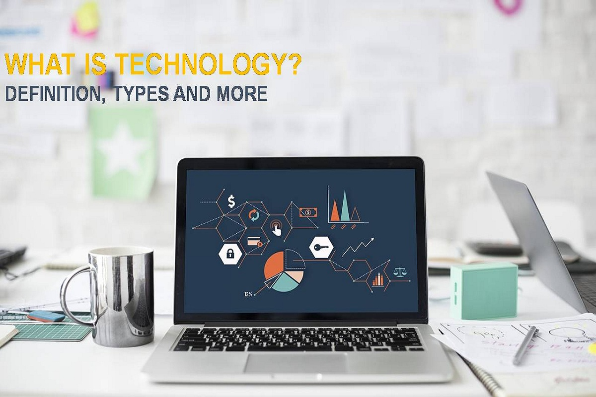 What is Technology? – Definition, Types and More [CTR]