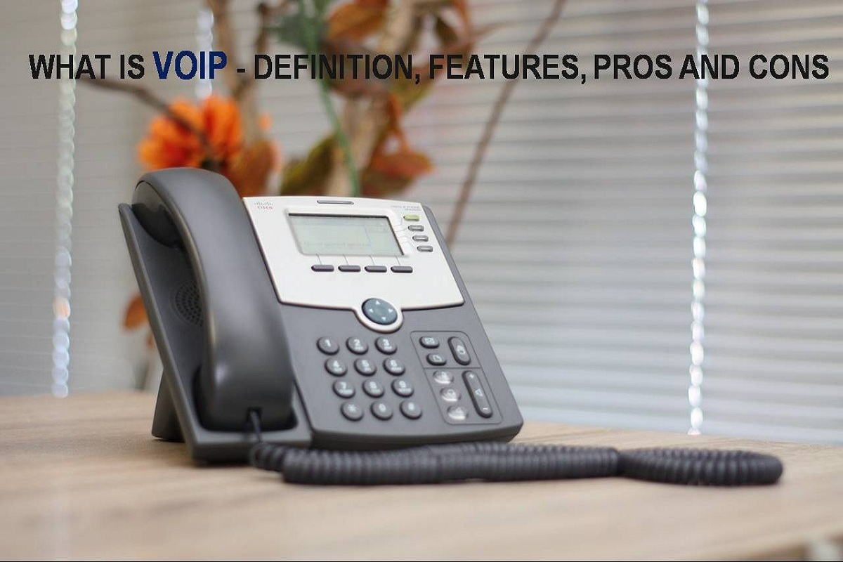 What is VOIP [Voice Over Internet Protocol] – Definition, Features, Pros and Cons