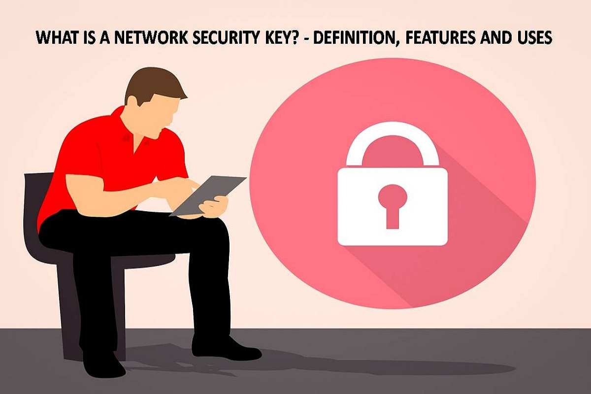 What is a Network Security Key? – Definition, Features and Uses