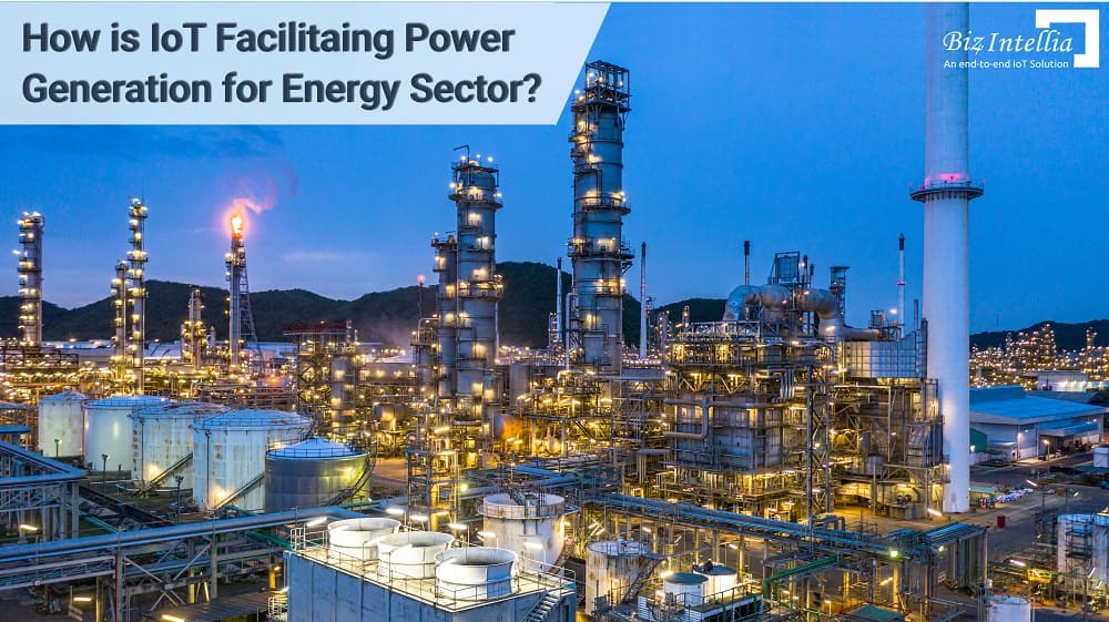 How is IoT Facilitating Power Generation for Energy Sector?