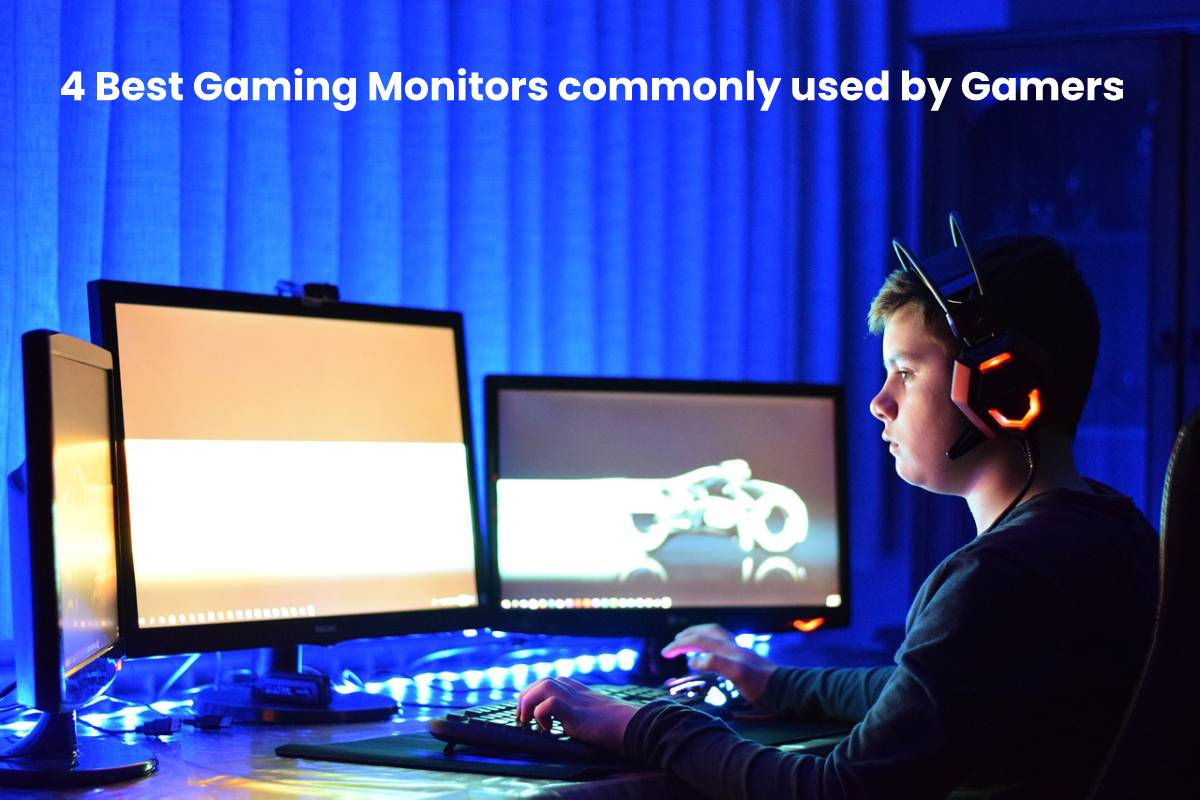 Best Gaming Monitors 2020.4 Best Gaming Monitors Commonly Used By Gamers 2020