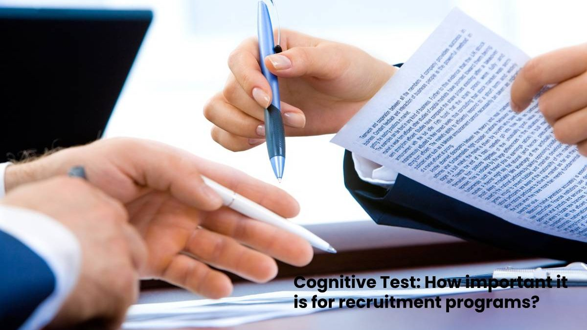 Cognitive Test: How Important it is for Recruitment Programs?