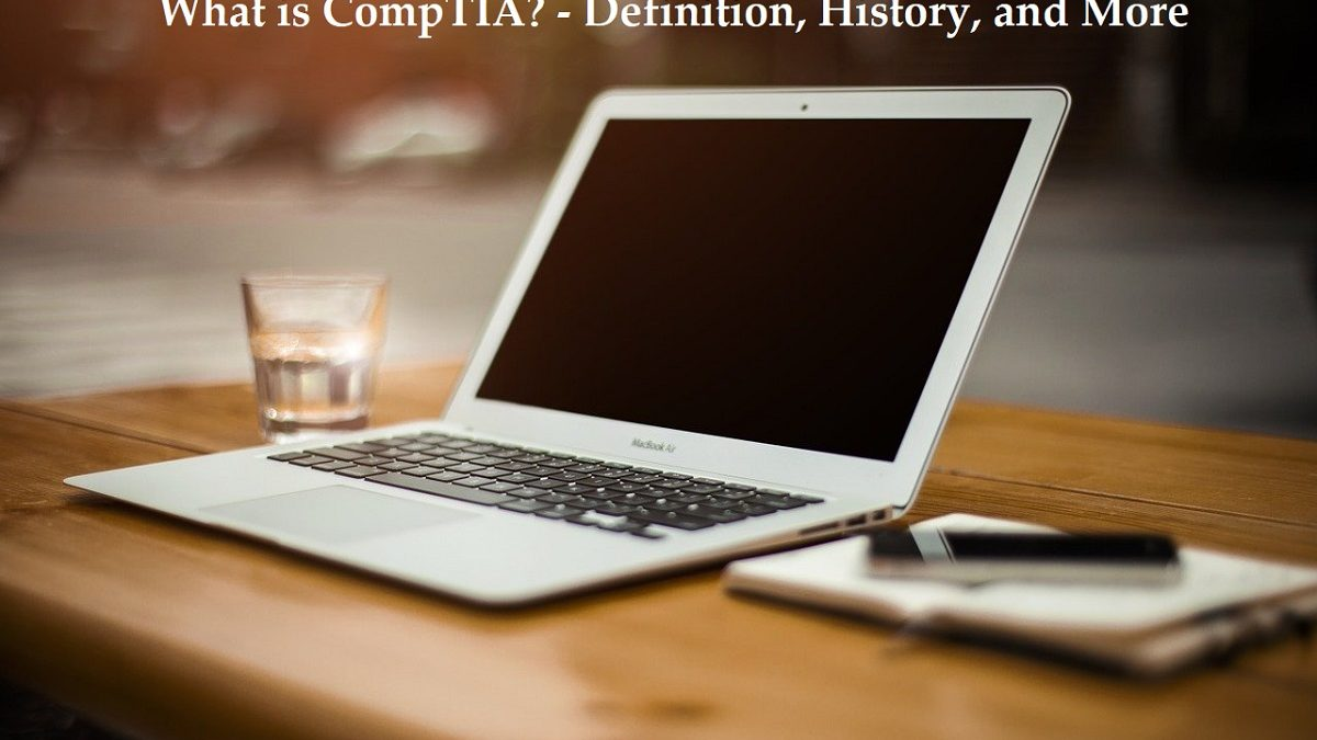 What is CompTIA? – Definition, History, Basics, and More
