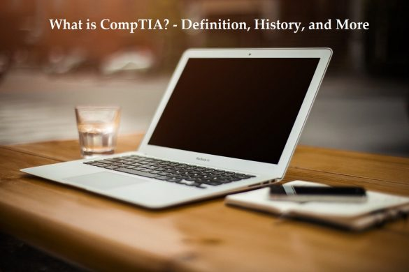 What is CompTIA? - Definition, History, Basics, and More