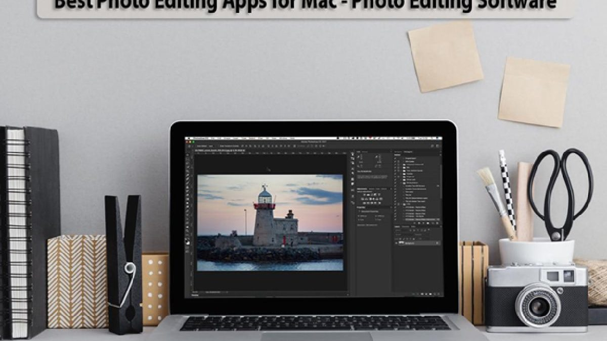 Best Photo Editing Apps for Mac – Photo Editing Software