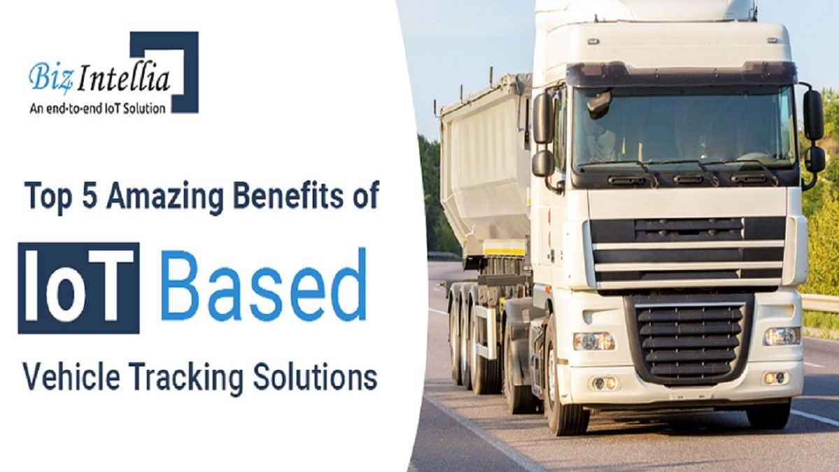 Top 5 Amazing Benefits of IoT based Vehicle Tracking Solutions