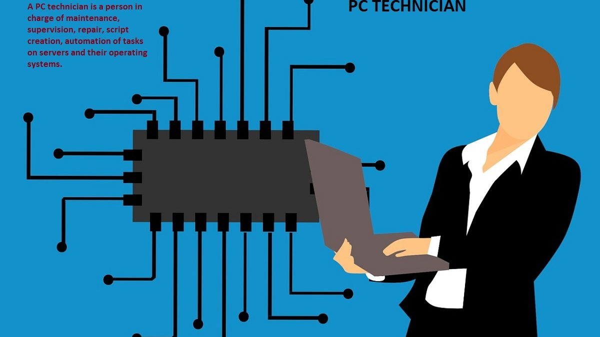 What is a PC Technician? –  Definition, Requirements, and More