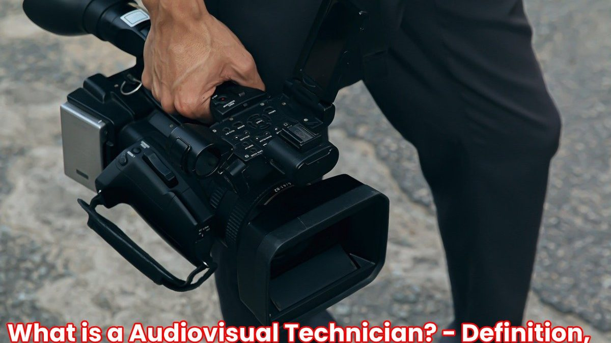What is a Audiovisual Technician? – Definition, Functions and More