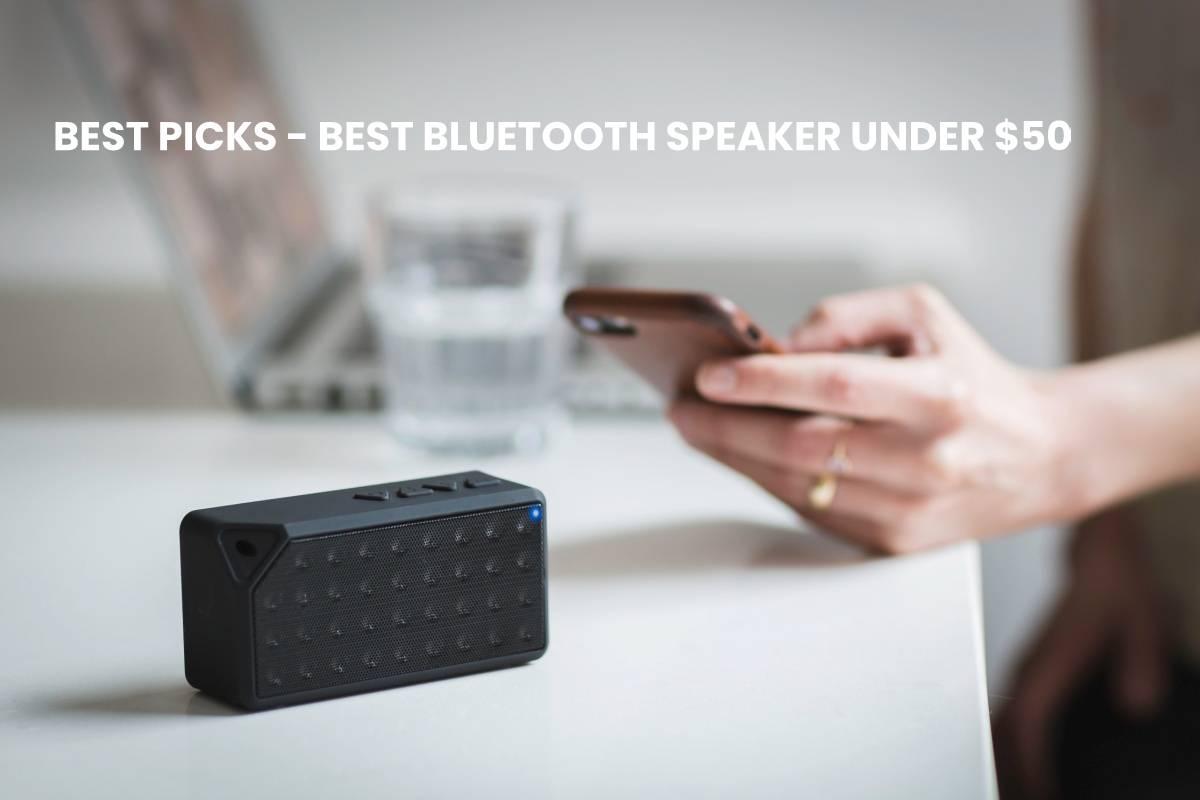 Best Bluetooth Speaker Under 50 Best Picks