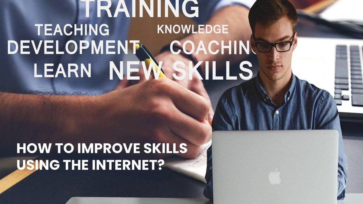 How to improve Skills using the internet?