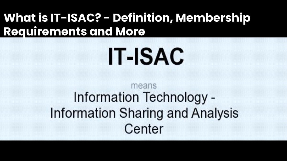 What is IT-ISAC? – Definition, Membership Requirements and More