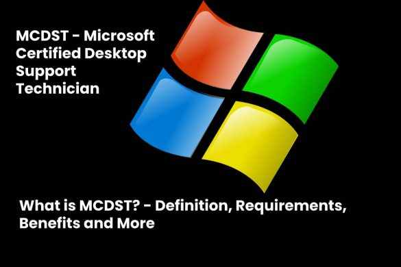 image result for What is MCDST - Definition, Requirements, Benefits and More