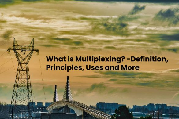image result for What is Multiplexing - Definition, Principles, Uses and More
