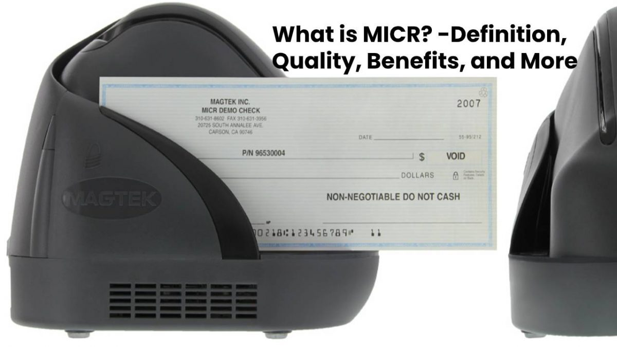 What is MICR? – Definition, Quality, Benefits, and More