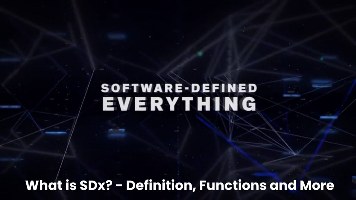What is SDx (Software Defined Everything)? – Definition and More