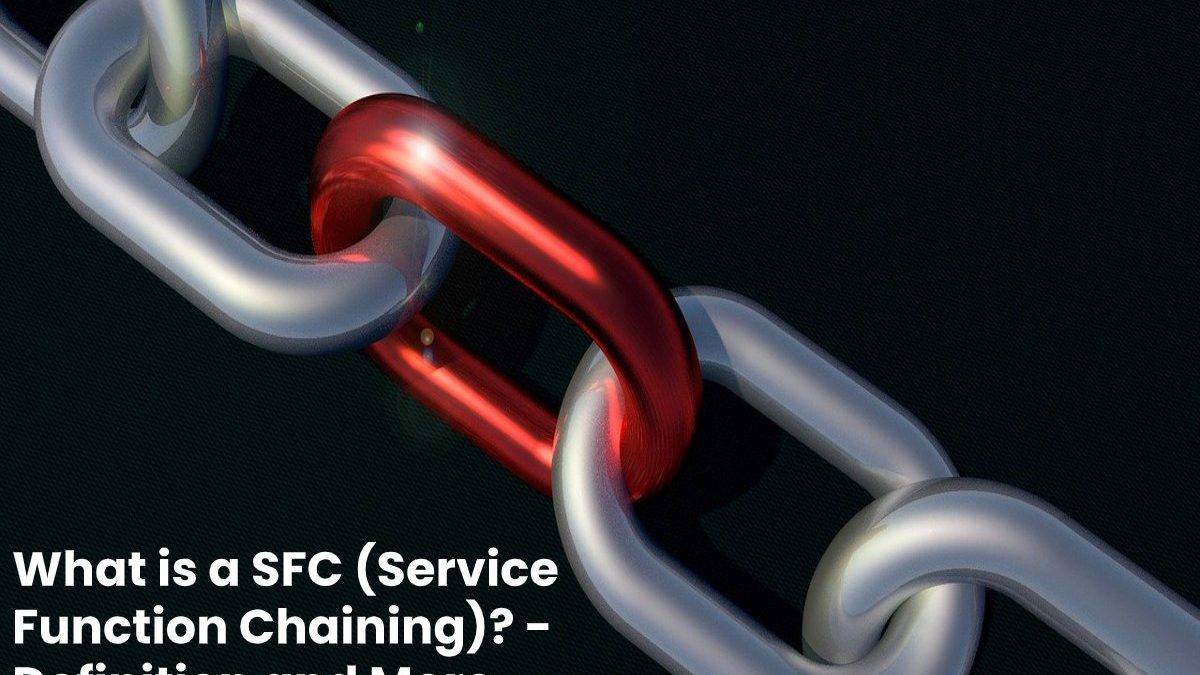 What is a SFC (Service Function Chaining)? – Definition and More