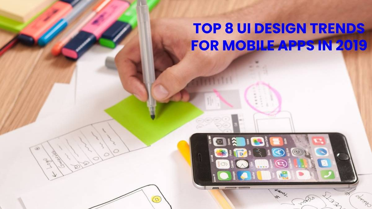 Top 8 UI Design Trends for Mobile Apps in 2020