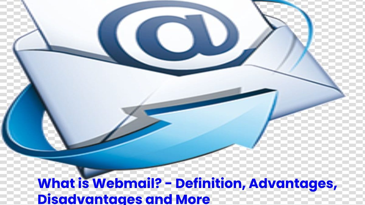 What is Webmail? – Definition, Advantages, Disadvantages and More