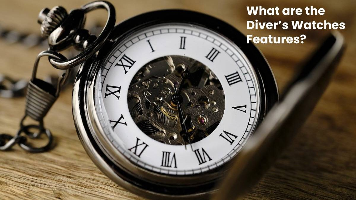 What are the Diver's Watches Features? – Computer Tech Reviews