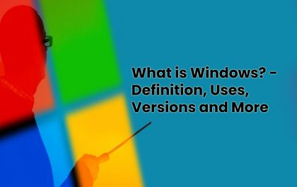 image result for What is Windows - Definition, Uses, Versions and More