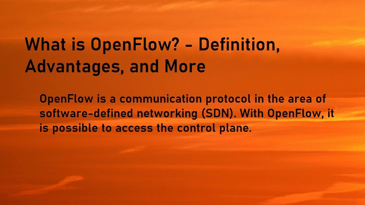 What is OpenFlow? – Definition, Advantages, and More