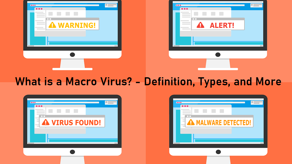 What is a Macro Virus? – Definition, Types, and More