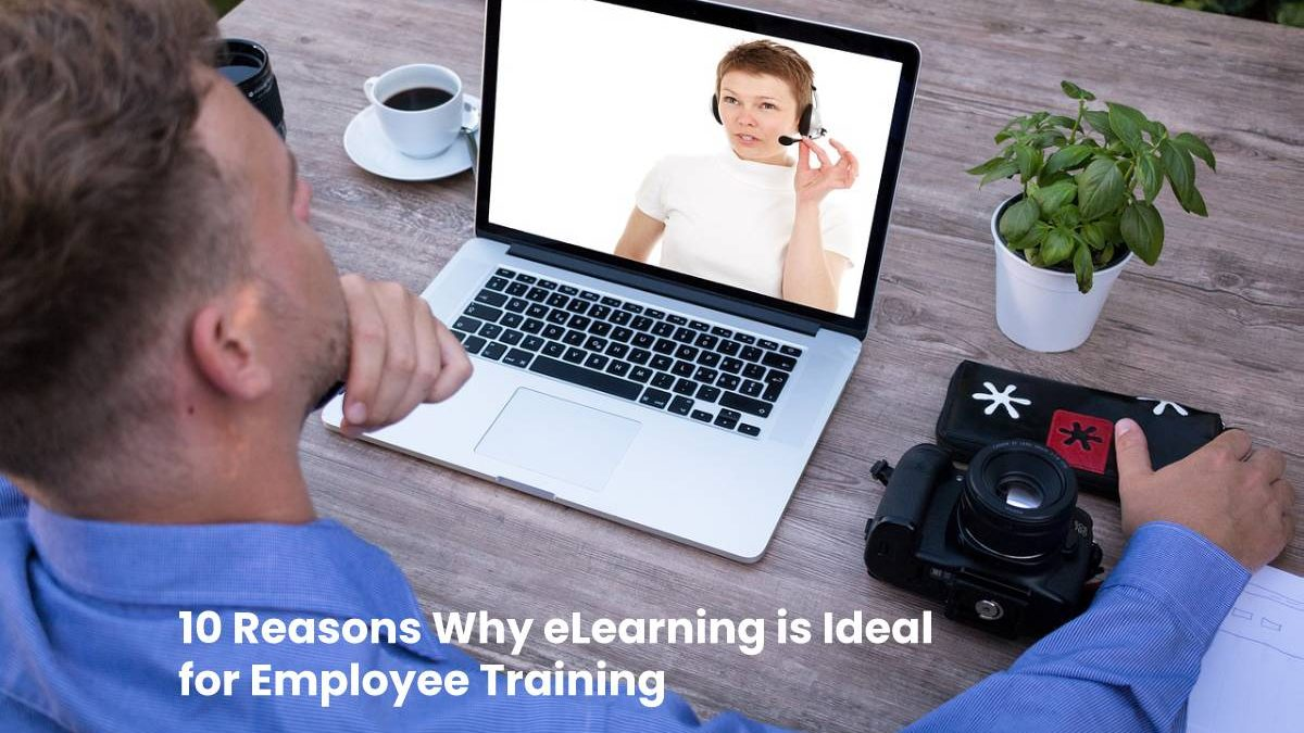 10 Reasons Why eLearning is Ideal for Employee Training