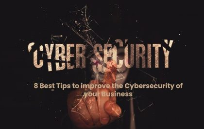 8 Best Tips to improve the Cybersecurity of your Business