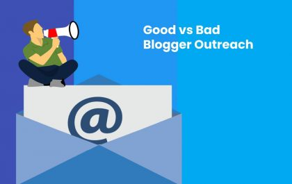 Good vs Bad Blogger Outreach