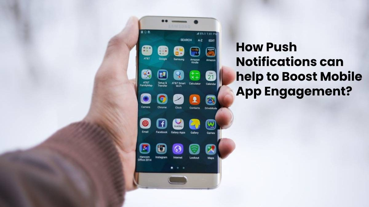 How Push Notifications can help to Boost Mobile App Engagement?