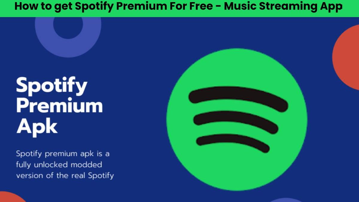 How to get Spotify Premium For Free – Music Streaming App