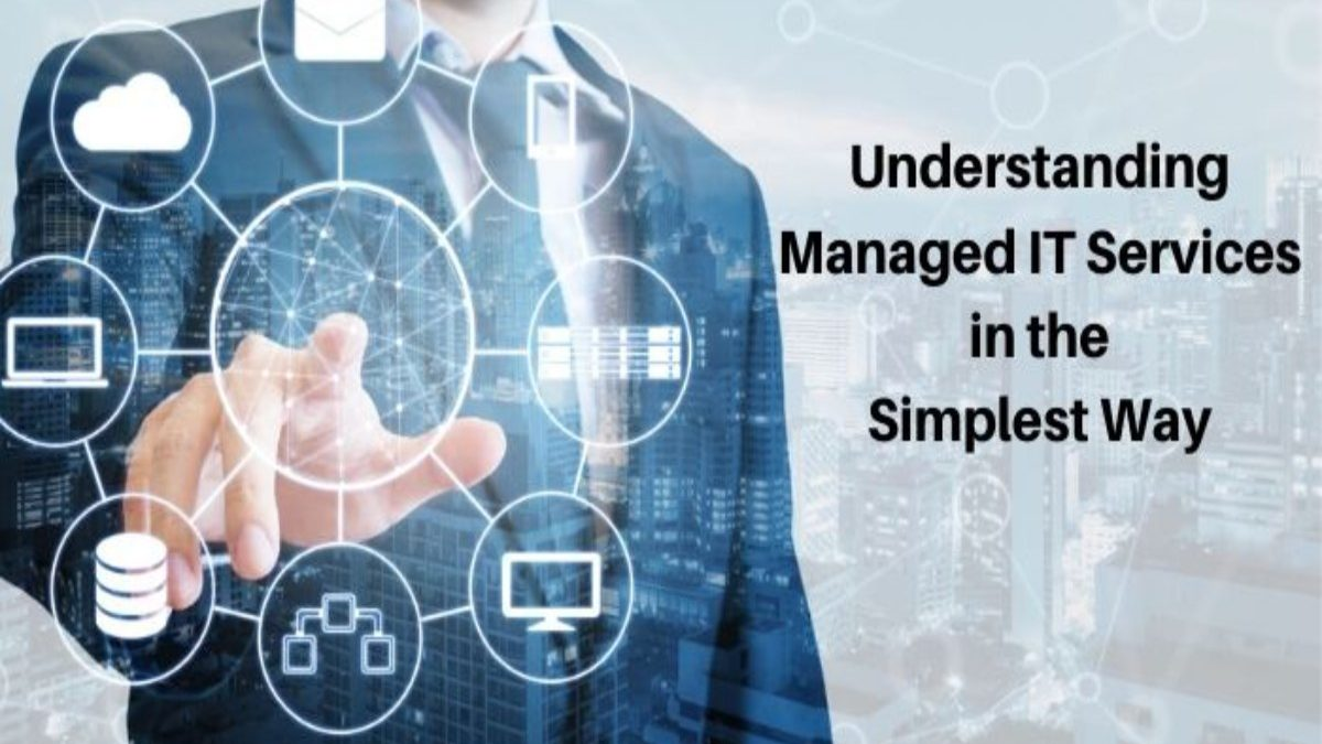 Understanding Managed IT Services in the Simplest Way