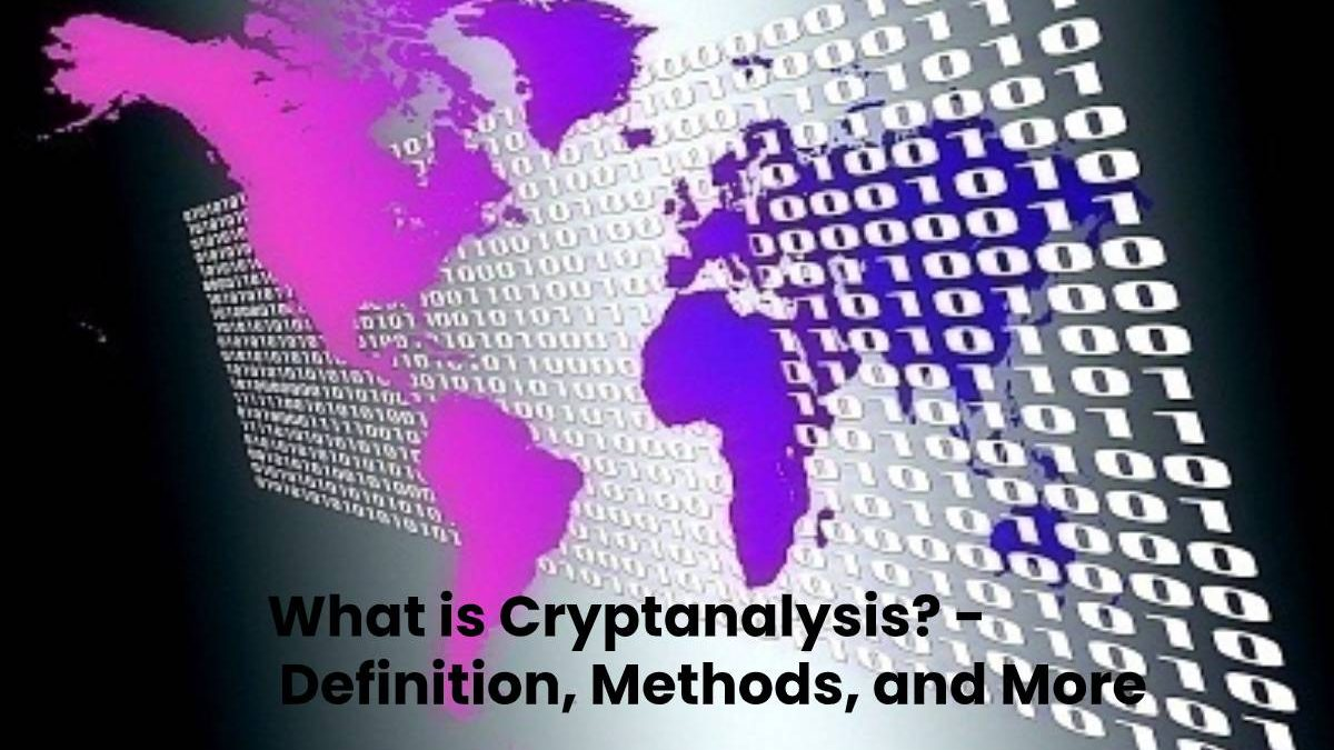 What is Cryptanalysis? – Definition, Methods, and More