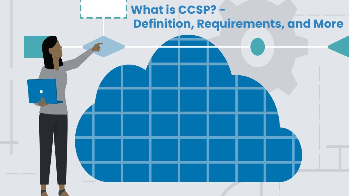What is CCSP? – Definition, Requirements, and More
