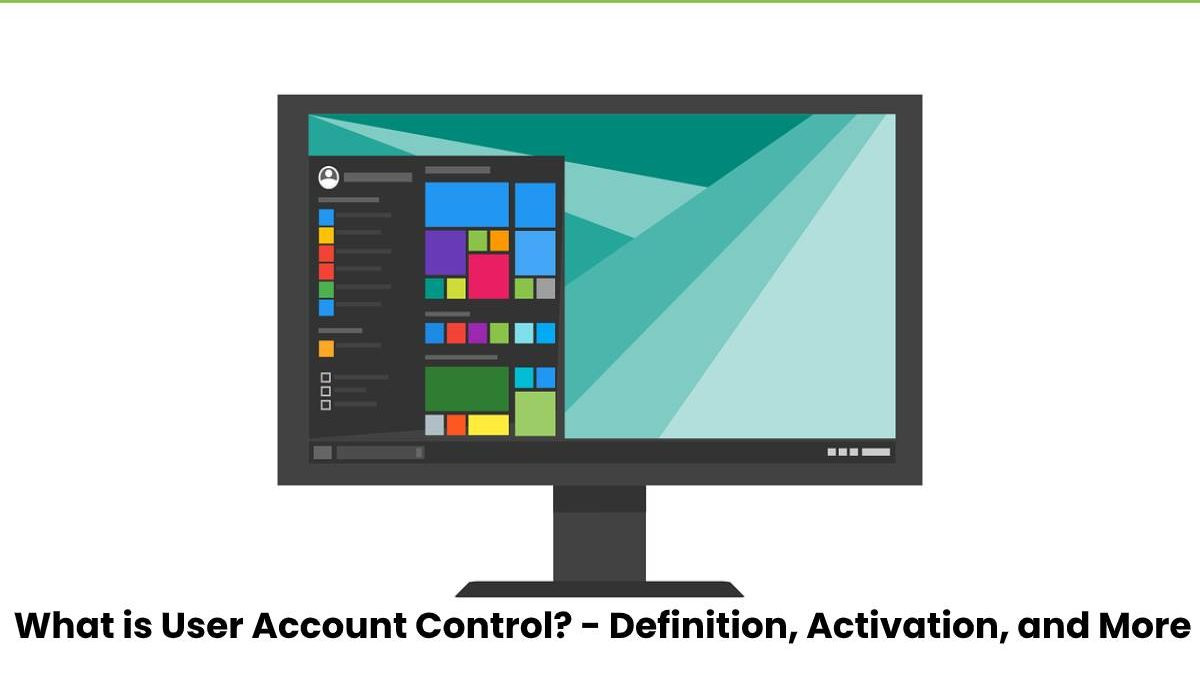 What is User Account Control? – Definition, Activation, and More