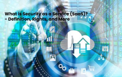 What is Security as a Service (SaaS)? - Definition, Rights, and More