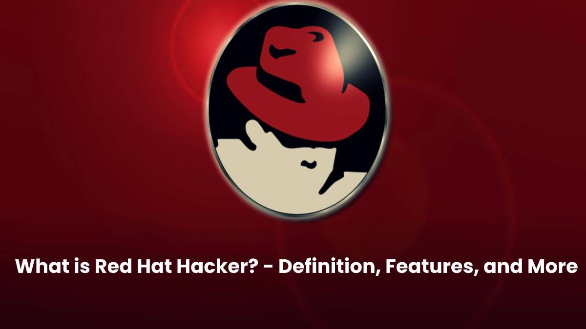 What is Red Hat Hacker? – Definition, Features, and More
