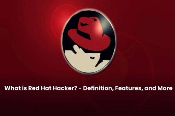 What is Red Hat Hacker? - Definition, Features, and More