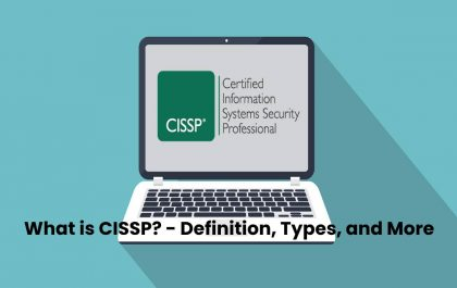 What is CISSP? - Definition, Types, and More
