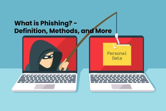 What is Phishing? - Definition, Methods, and More