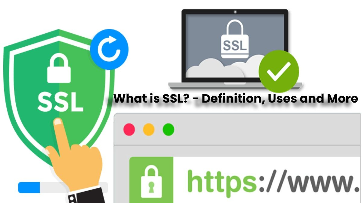 What is SSL (Secure Socket Layer)? – Definition, Uses and More